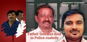 Tamil Nadu Father-Son duo died in Police custody