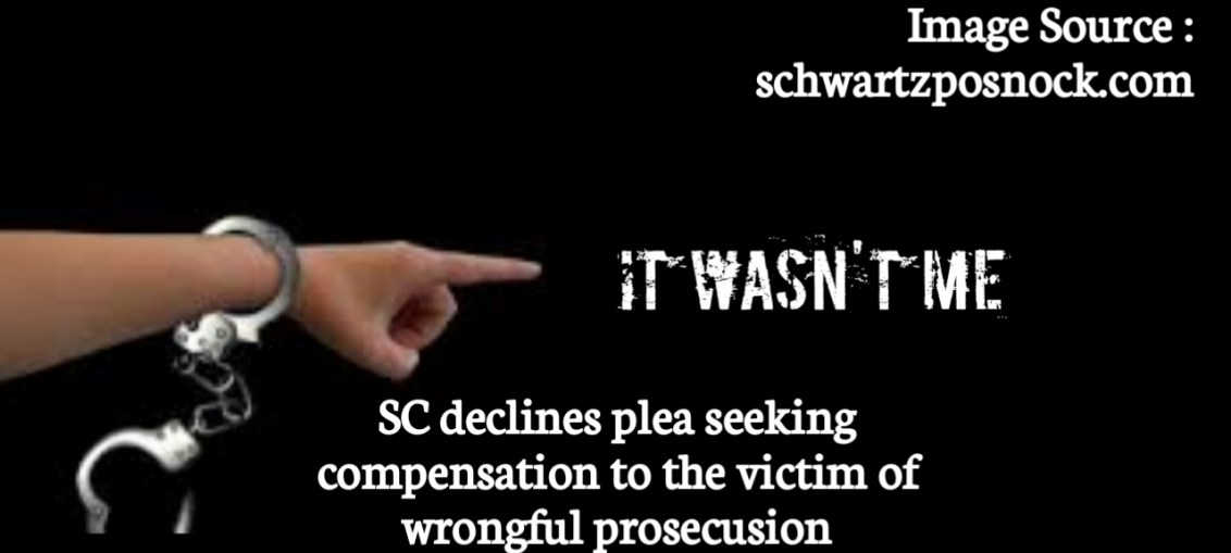 SC declines plea seeking compensation to the victim of wrongful prosecution
