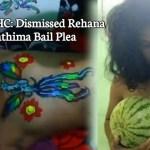 Rehana Fathima Bail Plea Dismissed