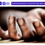 Waiter beaten to death for not serving free liquor   Mensplanetnews.in