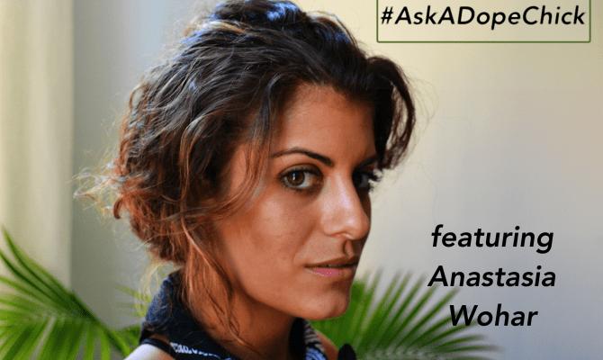 Anastasia Wohar #AskADopeChick