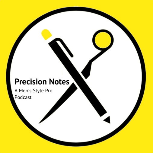 Precision Notes - a Men's Style Pro Podcast