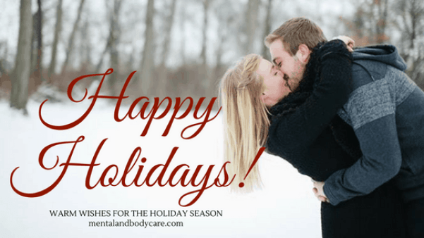Happy Holidays, warm wishes for the holiday season from Mental and Body Care - New Year's resolutions