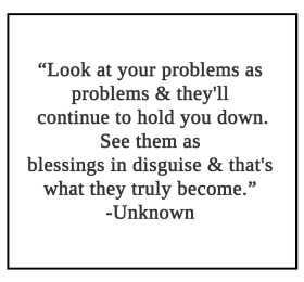 Look at your problems as problems Quote
