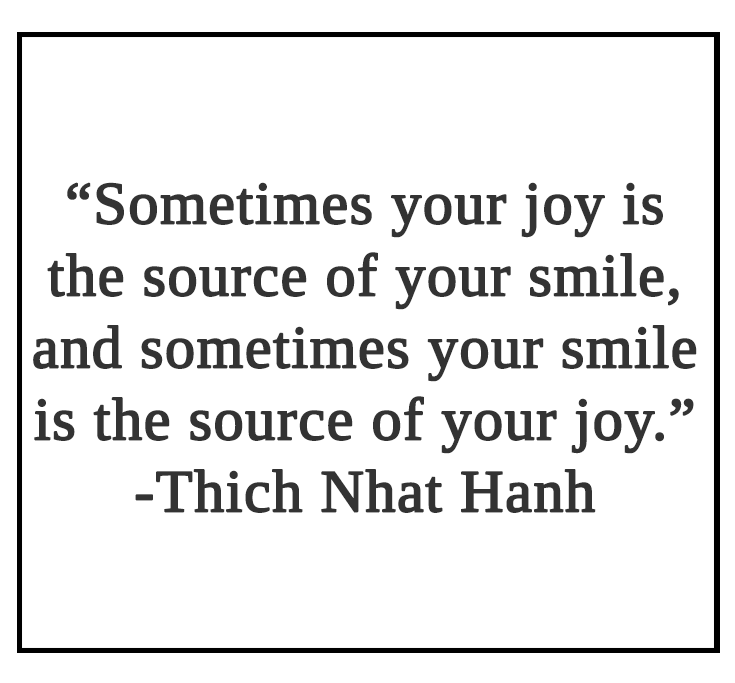 Sometimes your joy is the source of your smile Quote