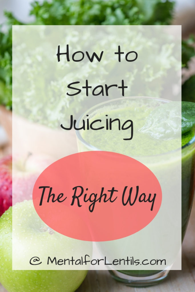 Glass of green juice with overlay text - How to Start Juicing the Right Way