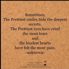 Quote saying Sometimes the prettiest smiles hide the deepest secrets