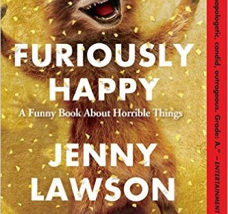 book cover: Furiously Happy by Jenny Lawson