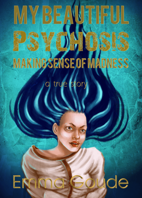 book cover: My Beautiful Psychosis by Emma Goude