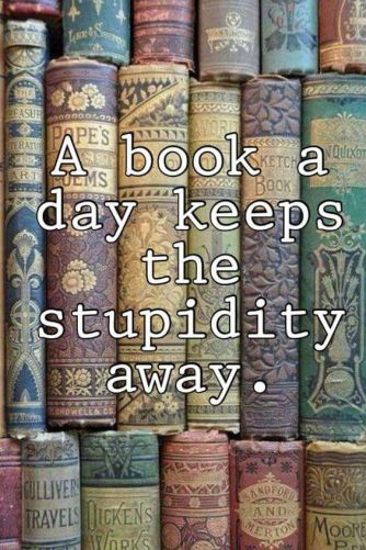 meme with an image of book spines: a book a day keeps the stupidity away