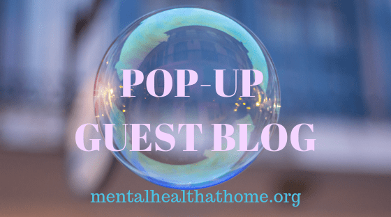 Mental Health @ Home pop-up guest blog