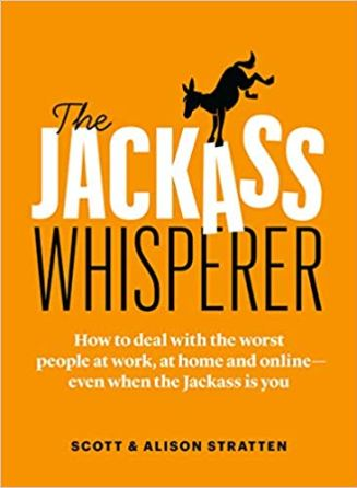 Book cover: The Jackass Whisperer by Scott & Alison Stratten