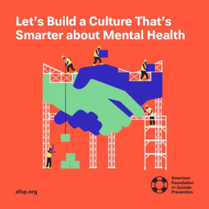 AFSP - let's build a culture that's smarter about mental health
