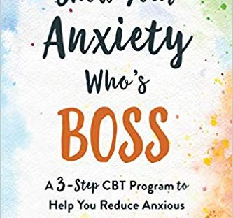 Book cover: Show Your Anxiety Who's Boss by Joel Minden