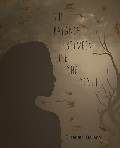 Book cover: The Balance Between Life and Death by Elizabeth Holland