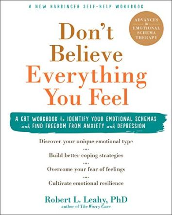 Book cover: Don't Believe Everything You Feel by Robert L. Leahy