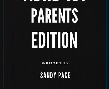book cover: ADHD Parents Edition by Sandy Pace