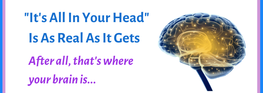"""""""It's all in your head"""" is as real as it gets - graphic of a brain and neural connections"""