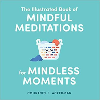 Book cover: The Illustrated Book of Mindful Meditations for Mindful Moments