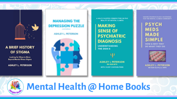 Mental Health @ Home Books: Psych Meds Made Simple, Managing the Depression Puzzle, and Making Sense of Psychiatric Diagnosis