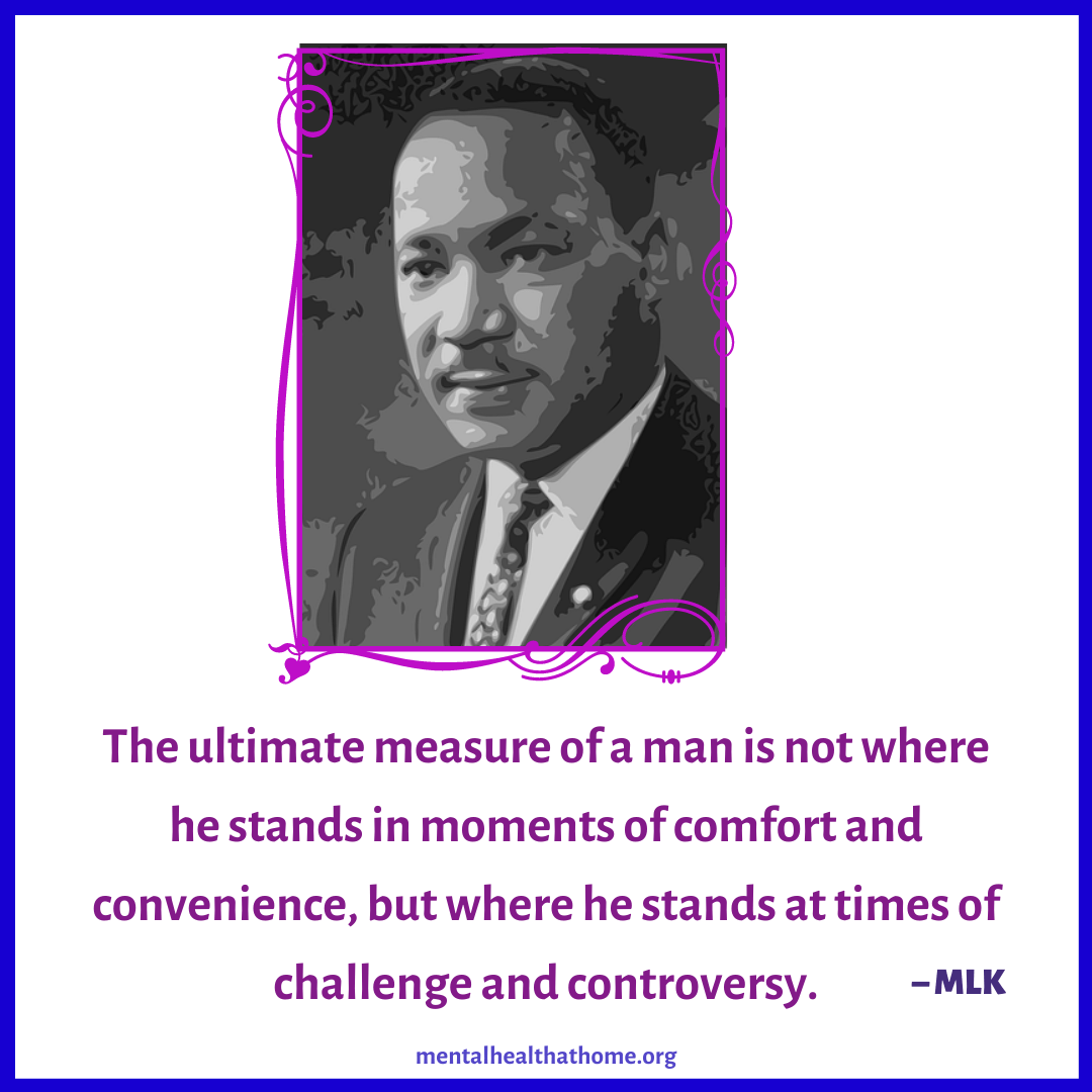 """Martin Luther King: """"The ultimate measure of a man is not where he stands in moments of comfort and convenience, but where he stands at times of challenge and controversy."""""""