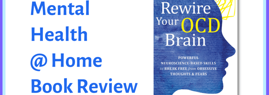 MH@H book review: Rewire Your OCD Brain