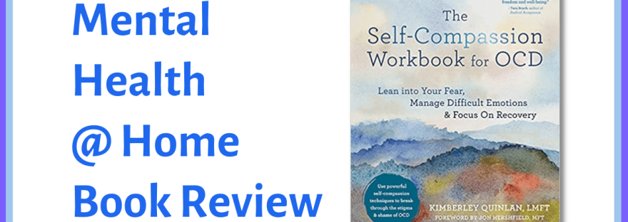 MH@H book review: The Self-Compassion Workbook for OCD