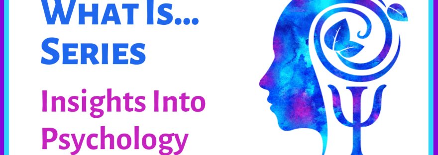 What Is... Series (Insights into Psychology)