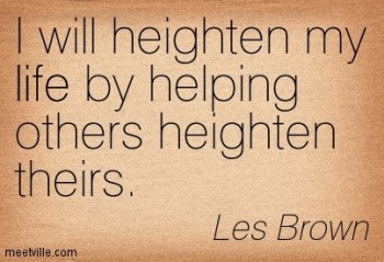 I will heighten my life...