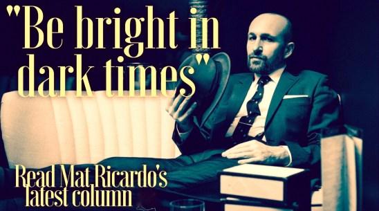 Mat Ricardo's Column