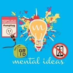 Mental Ideas Unplugged