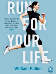 Run For Your Life by Mental Ideas Ambassador William Pullen