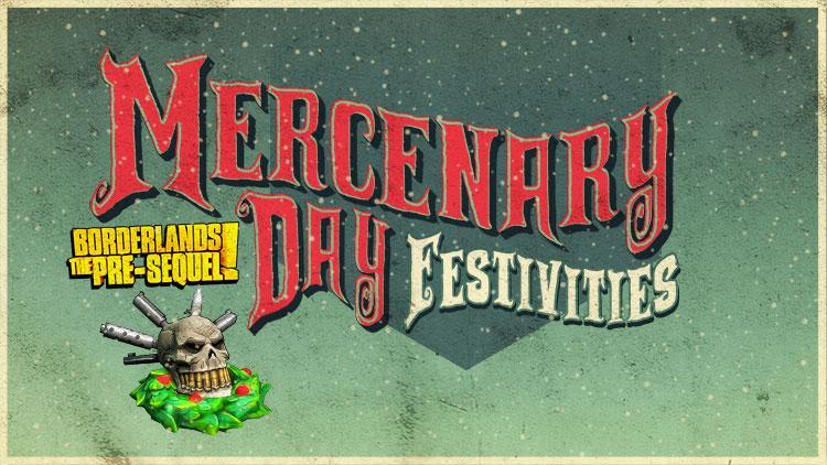 Borderlands the Pre-Sequel Mercenary day festivities