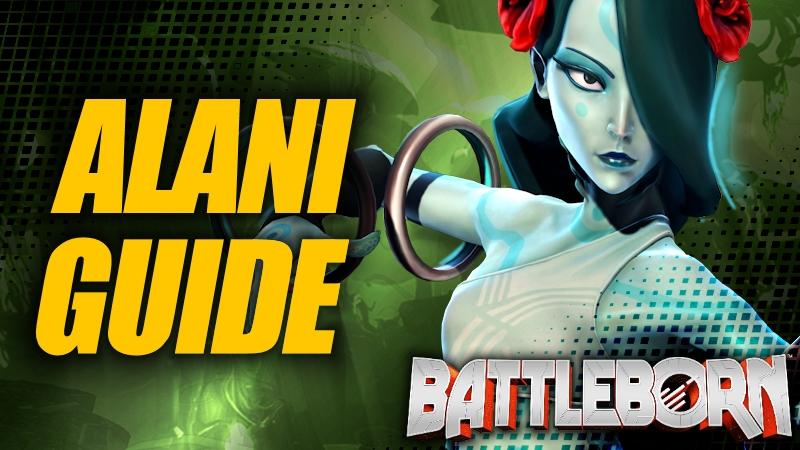 Holistic Alani Guide - Battleborn