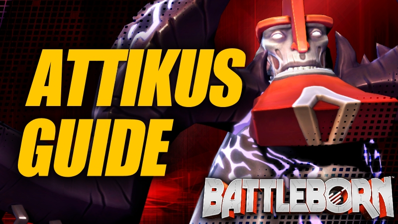 Holistic Attikus Guide - Battleborn