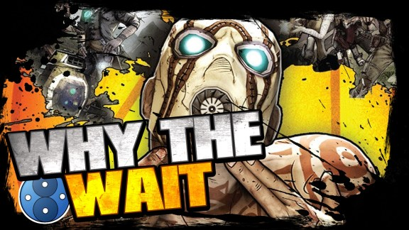 Why the wait on Borderlands 3