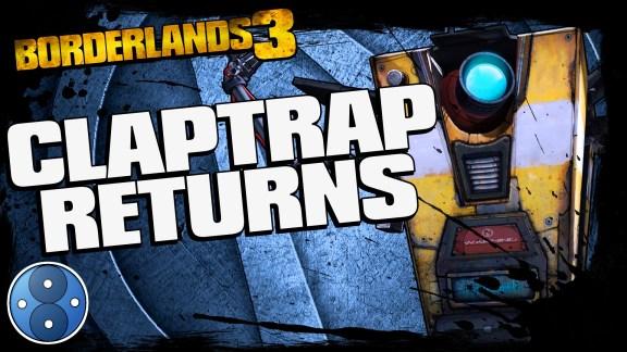 Borderlands 3 Claptrap Returns