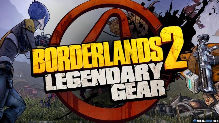 Borderlands 2 Legendary Gear Guide