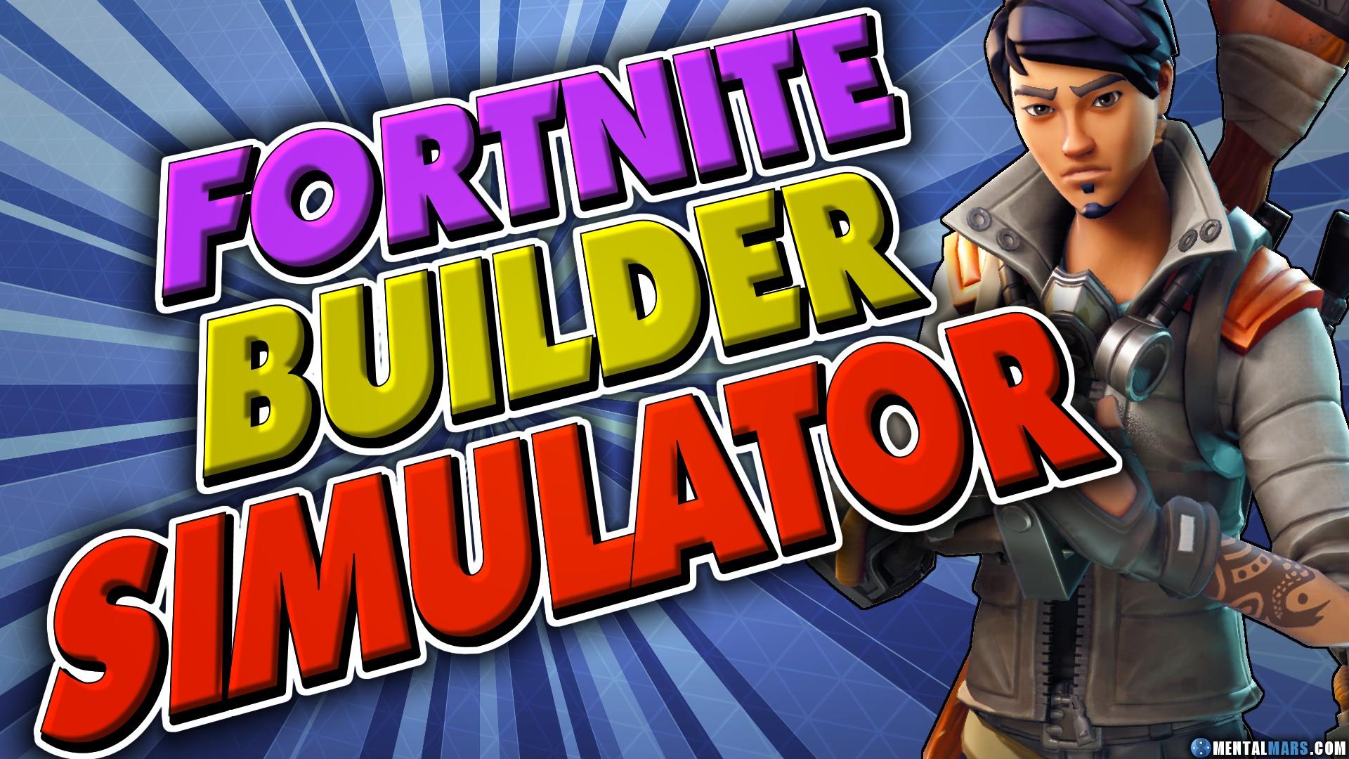 Fortnite Building Simulator » Fortnite » MentalMars