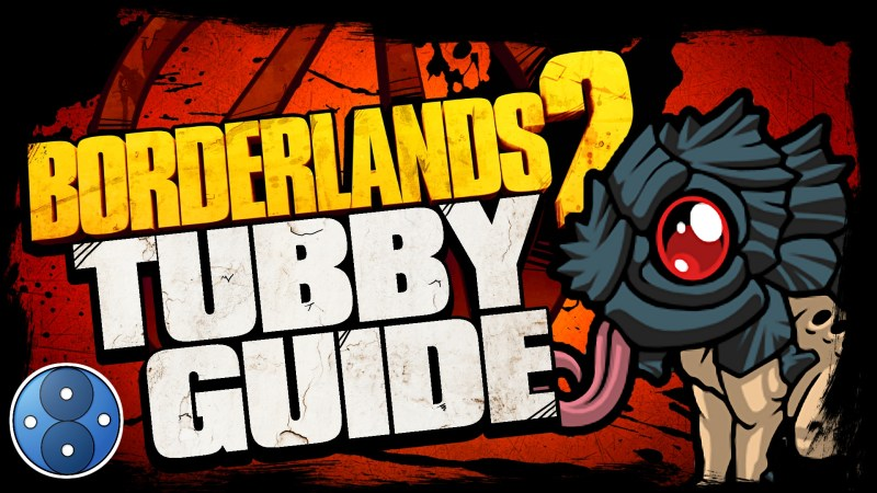 Borderlands 2 Tubby Guide