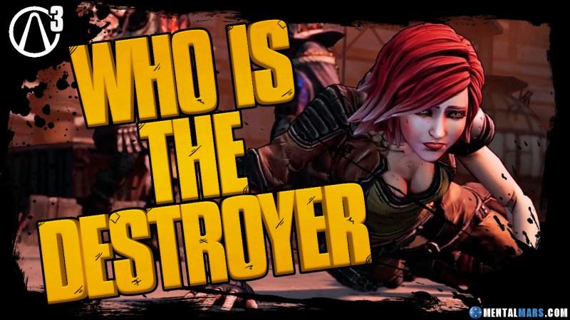 Who is the Destroyer - Borderlands 3