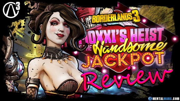 Borderlands 3 - Moxxi's Heist of the Handsome Jackpot Review