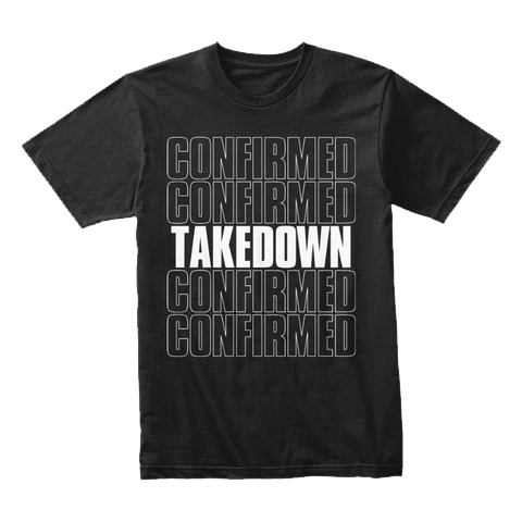 takedown confirmed (repeat) T-shirt