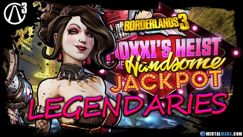 Borderlands 3 Moxxi's Heist of the Handsome Jackpot Legendary Weapons