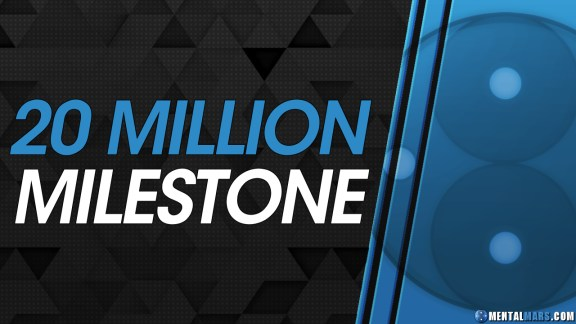 20 Million Milestone - MentalMars
