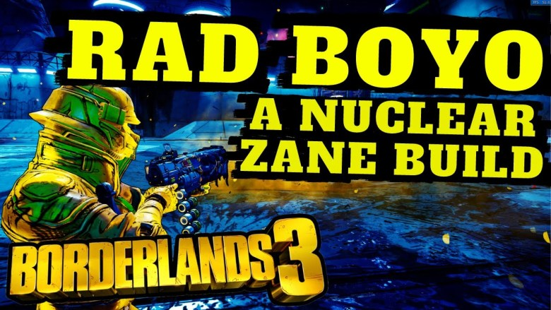 Zane - Rad Boyo Nuclear Build - Borderlands 3