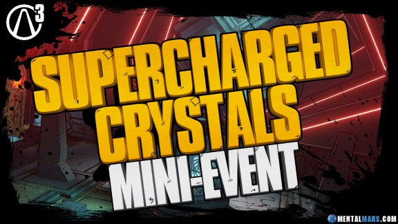 Borderlands 3 Supercharged Crystals Mini-Event