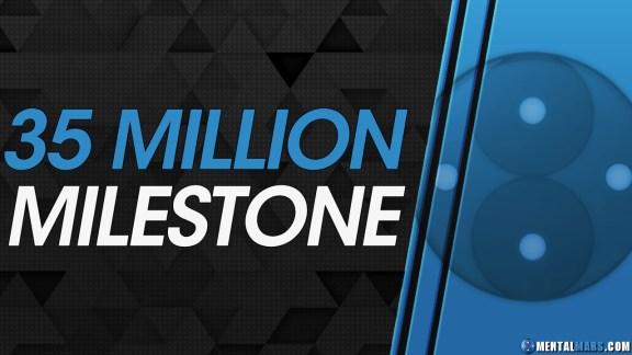 35 Million Milestone - MentalMars
