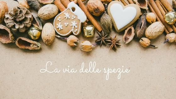 La via delle spezie: le 7 da usare nei dolci