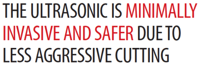 Ultrasonic is Minimally Invasive and Safer